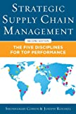 Strategic Supply Chain Management: The Five Core Disciplines for Top Performance, Second Editon (English Edition)
