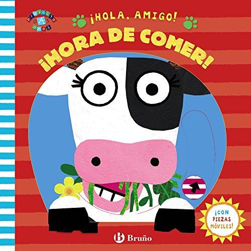 ¡Hola, amigo! ¡Hora de comer! (Castellano - A Partir De 0 Años - Proyecto De 0 A 3 Años - Libros Manipulativos)