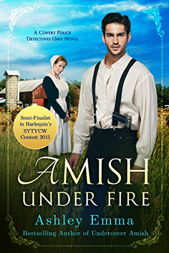 Amish Under Fire (Amish Romantic Suspense, standalone novel) (Covert Police Detectives Unit Series Book 2)