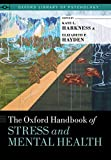 The Oxford Handbook of Stress and Mental Health (Oxford Library of Psychology) (English Edition)