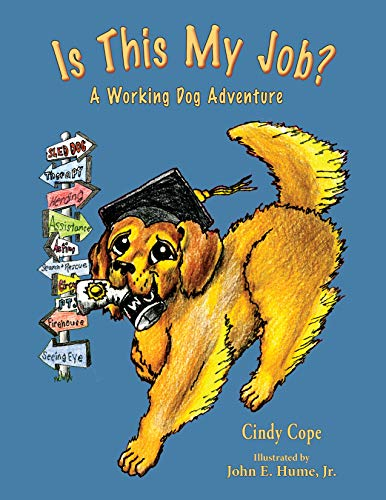 Is This My Job?: A Working Dog Adventure (English Edition)