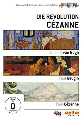 Die Revolution Cézanne: Van Gogh / Gauguin / Cézanne