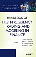 Handbook of High-Frequency Trading and Modeling in Finance (Wiley Handbooks in Financial Engineering and Econometrics)
