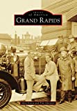 Grand Rapids (Images of America) (English Edition)