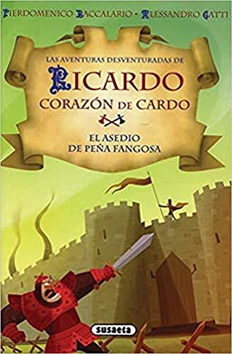 El asedio de Peña Fangosa (Ricardo corazón de Cardo)