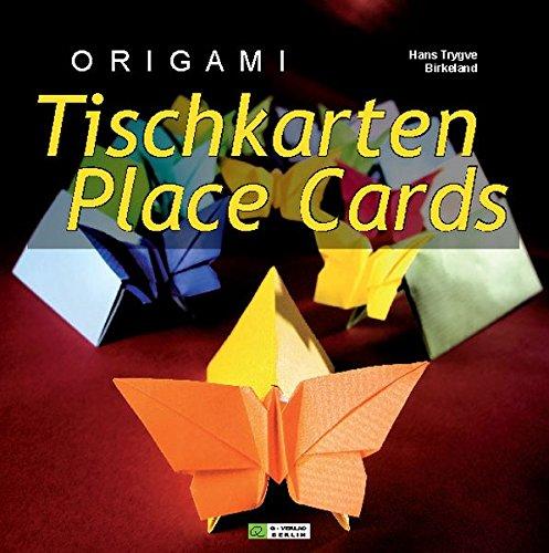 ORIGAMI Tischkarten /ORIGAMI Place Cards: ... für Kinder, Geburtstag, Hochzeit, Jubiläum, Weihnachten und mehr! / ... for Kids, Birthday, Wedding, Anniversary, Christmas and more!