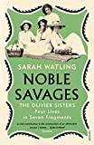 Noble Savages: The Olivier Sisters (English Edition)...