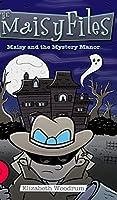 Maisy And The Mystery Manor (The Maisy Files Book 3)