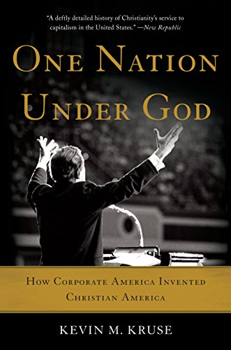 Image of One Nation Under God: How Corporate America Invented Christian America