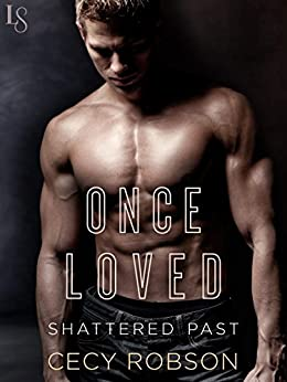 Once Loved (Shattered Past Book 2) by [Cecy Robson]