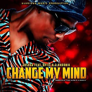 Change My Mind (feat. Optic Nerve & J.Khronik)