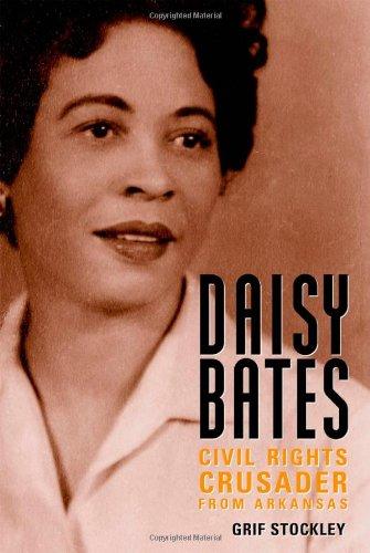 Daisy Bates: Civil Rights Crusader from Arkansas (Margaret Walker Alexander Series in African American Studies)