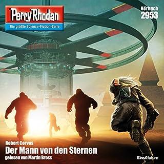 Der Mann von den Sternen     Perry Rhodan 2953              Autor:                                                                                                                                 Robert Corvus                               Sprecher:                                                                                                                                 Martin Bross                      Spieldauer: 3 Std. und 40 Min.     7 Bewertungen     Gesamt 4,4
