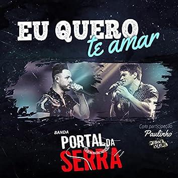 Eu Quero Te Amar (feat. Paulinho Pérola Negra)