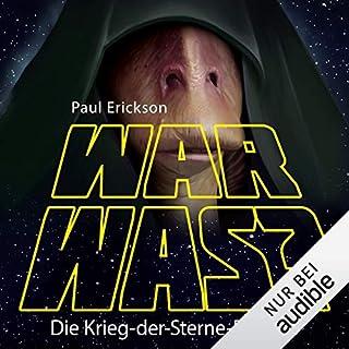 War was? Die Krieg-der-Sterne-Parodie                   Autor:                                                                                                                                 Paul Erickson                               Sprecher:                                                                                                                                 Oliver Rohrbeck                      Spieldauer: 6 Std. und 32 Min.     85 Bewertungen     Gesamt 3,2