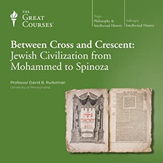 Between Cross and Crescent: Jewish Civilization from Mohammed to Spinoza cover art