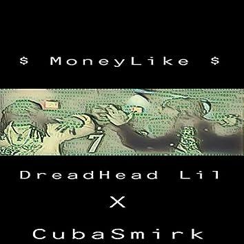 MoneyLike (feat. CubaSmirk)