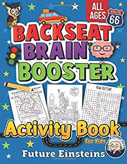 Backseat Brain Booster Activity Book for Kids: Stimulating Puzzles and Activities So Smart Kids Can Learn While On The Roa...