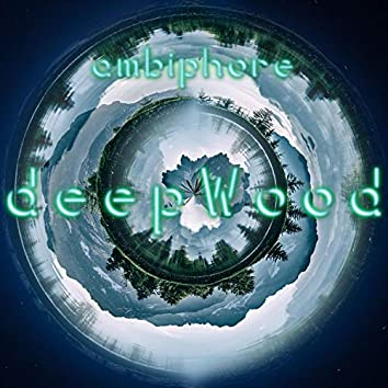 Ambiphore: Deepwood