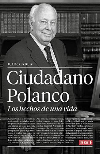 Ciudadano Polanco, los hechos de una vida (Biografías y Memorias)
