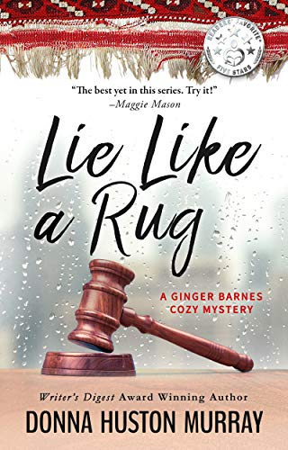 Book: Lie Like A Rug (A Ginger Barnes Cozy Mystery Book 6) by Donna Huston Murray