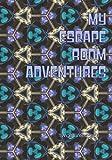 My Escape Room Adventures: Log Book Scrapbook for Recording All Your Escape Artist Adventures- Escape Room Tracker