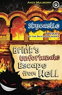 Brink's Unfortunate Escape from Hell (Skycastle Series) (Volume 1)