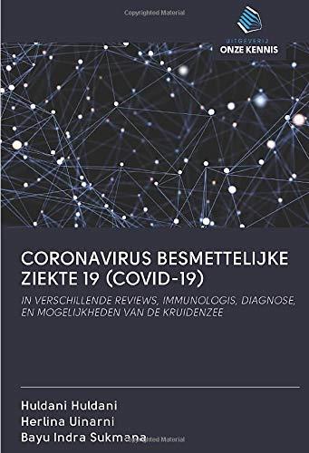 CORONAVIRUS BESMETTELIJKE ZIEKTE 19 (COVID-19): IN VERSCHILLENDE REVIEWS, IMMUNOLOGIS, DIAGNOSE, EN MOGELIJKHEDEN VAN DE KRUIDENZEE