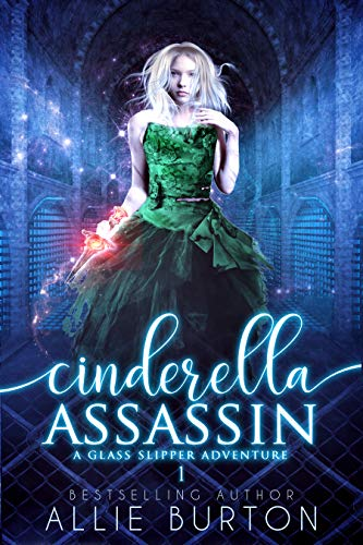 Cinderella Assassin: A Glass Slipper Adventure (English Edition)