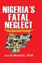 NIGERIA'S FATAL NEGLECT: Thoughts on Nigeria's Backwardness in Science and a Call to Embrace Research- the Only Hope