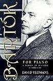 Bartók for Piano: A Survey of His Solo Literature (English Edition)