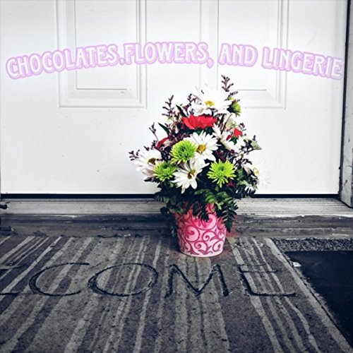 Chocolates, Flowers, and Lingerie