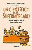 Un científico en el supermercado: Un viaje por la ciencia de las pequeñas cosas (No Ficción)