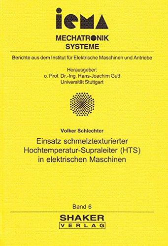 Einsatz schmelztexturierter Hochtemperatur-Supraleiter (HTS) in elektrischen Maschinen (Berichte aus dem Institut für Elektrische Maschinen und Antriebe)
