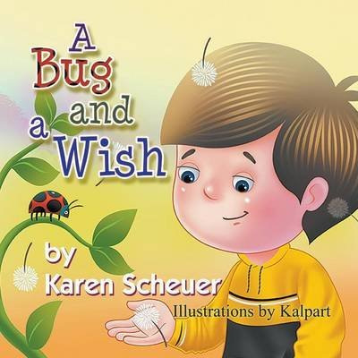 [(A Bug and a Wish)] [By (author) Karen Scheuer ] published on (April, 2014)