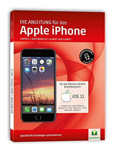 DIE ANLEITUNG für das iPhone mit iOS 11+12 - Speziell für Einsteiger und Senioren
