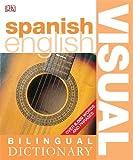 Spanish-English Bilingual Visual Dictionary (DK Bilingual Dictionaries)
