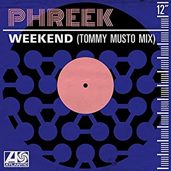 Weekend (Tommy Musto Mix)