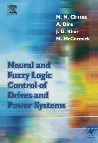 Neural and Fuzzy Logic Control of Drives and Power Systems (English Edition)