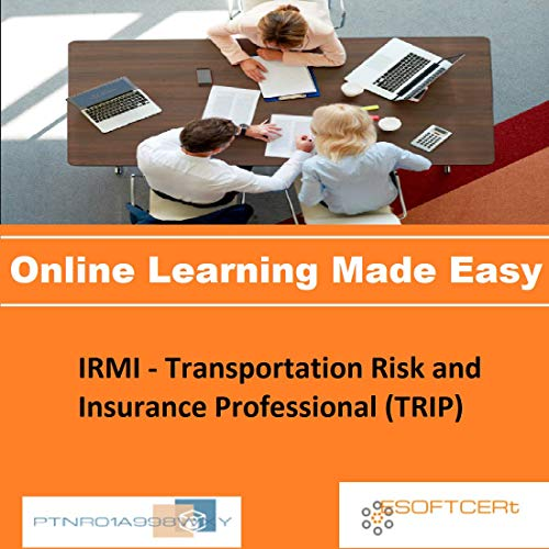 PTNR01A998WXY IRMI - Transportation Risk and Insurance Professional (TRIP) Online Certification Video Learning Made Easy