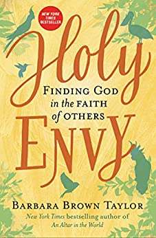 Holy Envy: Finding God in the Faith of Others by [Barbara Brown Taylor]