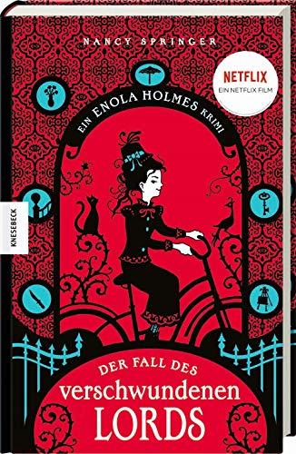 Der Fall des verschwundenen Lords: Ein Enola-Holmes-Krimi: Band 1. Das Buch zum Netflix-Film