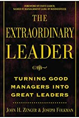 The Extraordinary Leader: Turning Good Managers Into Great Leaders Paperback