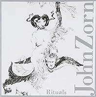 Rituals by John Zorn (2005-02-22)