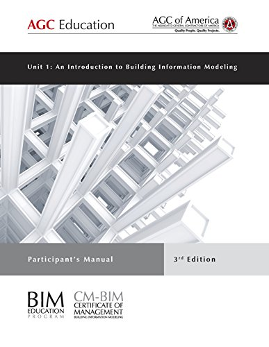 Unit 1: An Introduction to Building Information Modeling, Participant's Manual, 3rd Edition (English Edition)