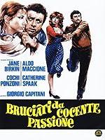 Bruciati Da Cocente Passione [Italian Edition]