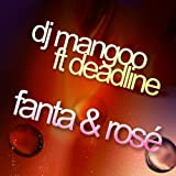 Fanta & Rosé (feat. Deadline)