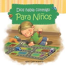 Dios Habla Conmigo - Para Niños eBook: de Bezenac, Agnes, de Bezenac, Salem, de Bezenac, Agnes: Amazon.es: Tienda Kindle