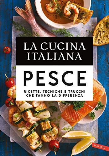 La cucina italiana. Il pesce