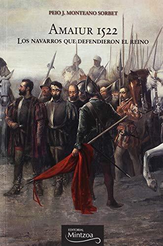 AMAIUR 1522, LOS NAVARROS QUE DEFENDIERON EL REINO
